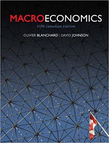 Test bank for Macroeconomics 5th Canadian Edtion by Olivier Blanchard
