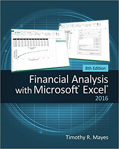 Solution manual for Financial Analysis with Microsoft Excel 2016, 8th Edition by Timothy R. Mayes的图片 1