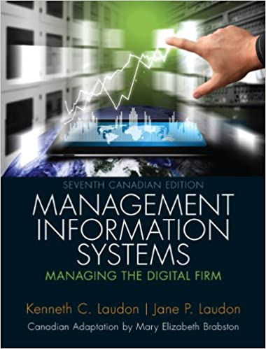Test bank for Management Information Systems: Managing the Digital Firm, 7th Canadian Edition by Kenneth C. Laudon