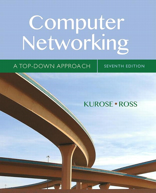 Solution manual for Computer Networking: A Top Down Approach 7th Edition by James Kurose