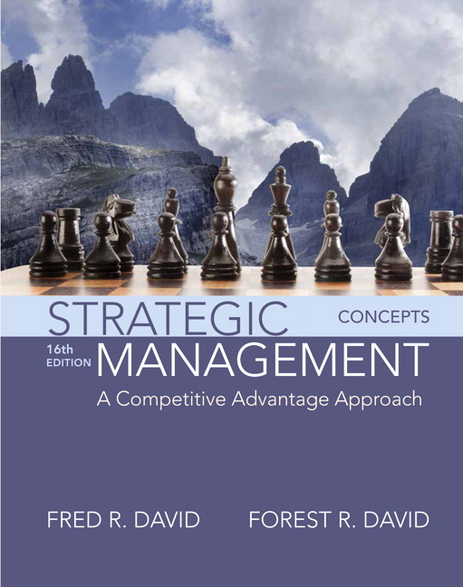 Instructor manual for Strategic Management: A Competitive Advantage Approach Concepts 16th Edition by Fred R David