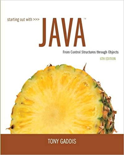 Solution manual for Starting Out with Java: From Control Structures through Objects 6th Edition by Tony Gaddis