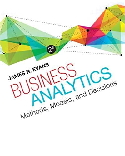 Test bank for Business Analytics 2nd Edition by James Evans