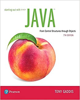 Solution manual for Starting Out with Java: From Control Structures through Objects 7th Edition by Tony Gaddis