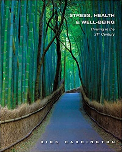Test bank for Stress, Health and Well-Being: Thriving in the 21st Century 1st Edition by Rick Harrington