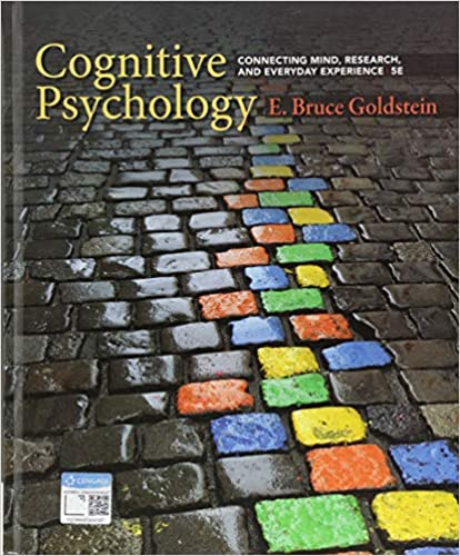 Test bank for Cognitive Psychology: Connecting Mind, Research, and Everyday Experience 5th Edition by E. Bruce Goldstein