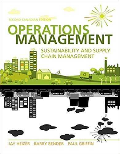 Solution manual for Operations Management: Sustainability and Supply Chain Management 2nd Canadian Edition by Jay Heizer