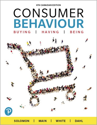 Test bank for Consumer Behaviour: Buying, Having, and Being 8th Canadian Edition by Michael R. Solomon