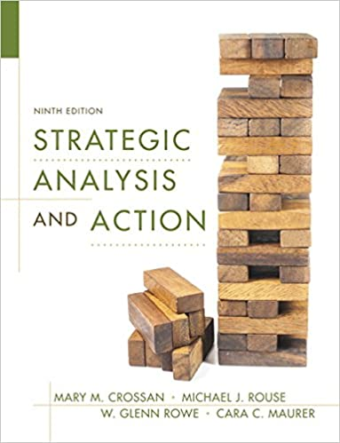 Test bank for Strategic Analysis and Action 9th Edition by Mary M. Crossan