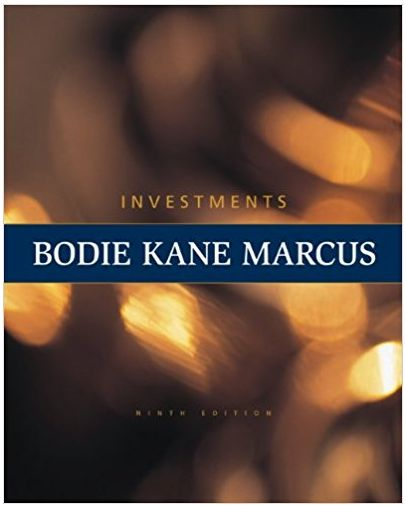 Test bank for Investments 9th Edition by Zvi Bodie
