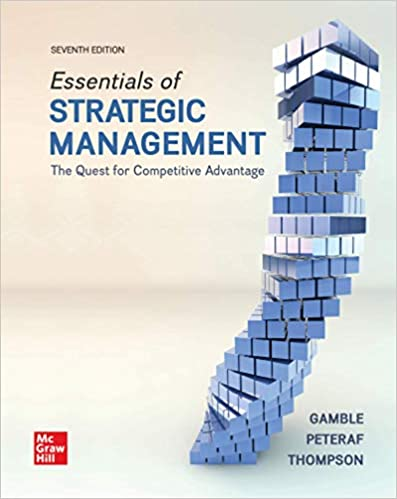 Test bank for Essentials of Strategic Management: The Quest for Competitive Advantage 7th Edition by John E. Gamble