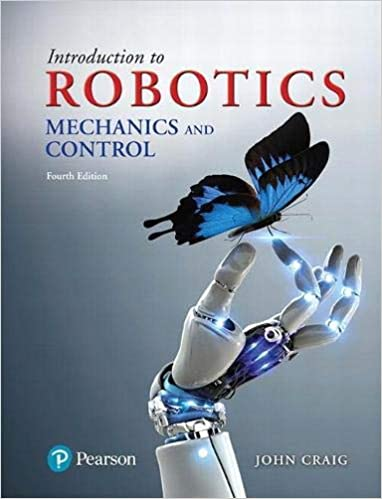 Solution manual for Introduction to Robotics: Mechanics and Control 4th Edition by John Craig