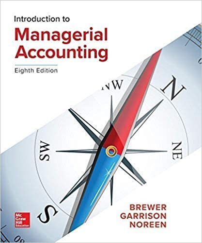 Test Bank for Introduction to Managerial Accounting 8th Edition by Peter Brewer的图片 1