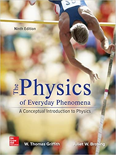 Test bank for Physics of Everyday Phenomena 9th Edition by W. Thomas Griffith