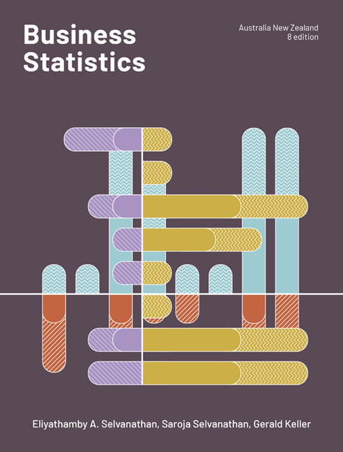 Test bank for Business Statistics Australia and New Zealand 8th Edition by Antony Selvanathan