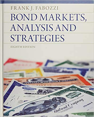 Solution manual for Bond Markets Analysis and Strategies 8th Edition by Frank J. Fabozzi
