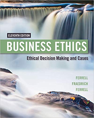 Instructor manual for Business Ethics: Ethical Decision Making & Cases 11th Edition by O. C. Ferrell