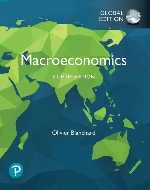 Test bank for Macroeconomics 8th Global edition by Olivier Blanchard