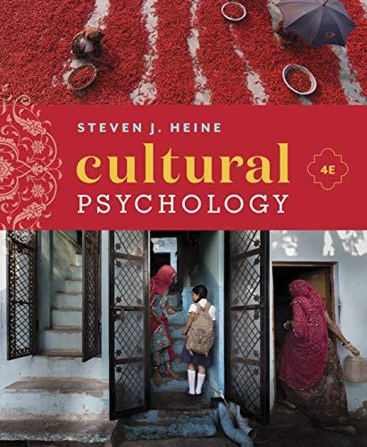 Test bank for Cultural Psychology 4th Edition by Steven J. Heine