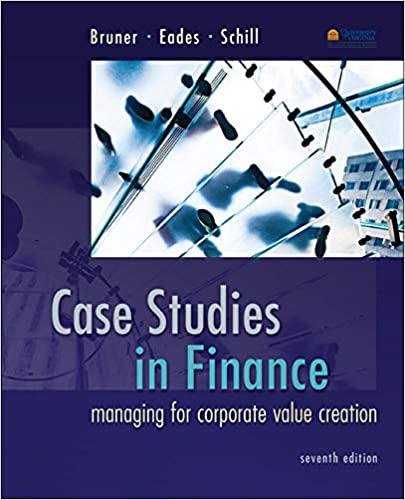 Solution manual for Case Studies in Finance: Managing for Corporate Value Creation 7th Edition by Robert Bruner