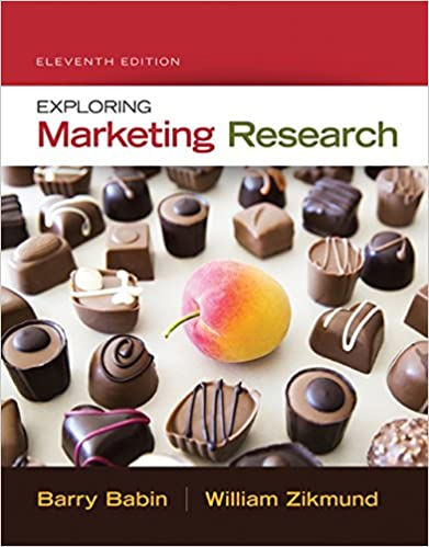 Solution manual for Exploring Marketing Research 11th Edition by Barry J. Babin
