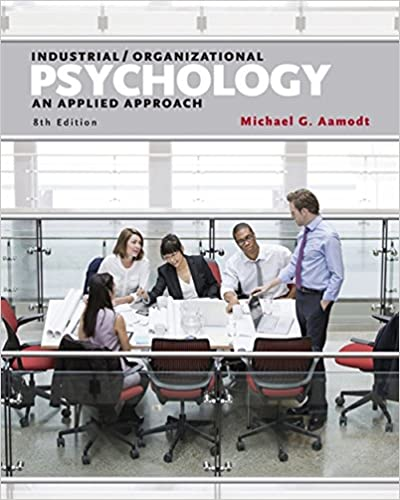 Test bank for Industrial/Organizational Psychology: An Applied Approach 8th Edition by Michael G. Aamodt