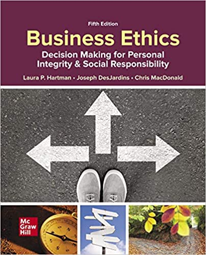 Solution manual for Business Ethics: Decision Making for Personal Integrity & Social Responsibility 5th Edition by Laura Hartman