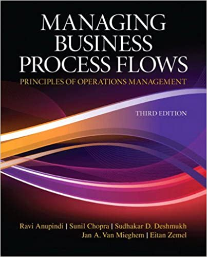 Solution manual for Managing Business Process Flows 3rd Edition by Ravi Anupindi