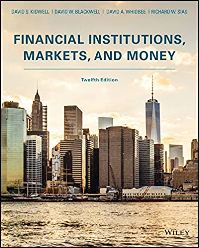 Solution manual for Financial Institutions, Markets, and Money 12th Edition by David S. Kidwell