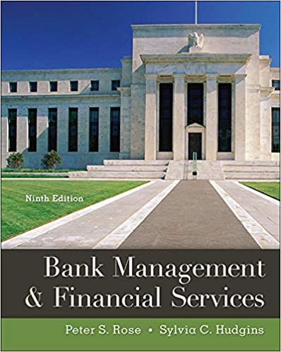 Test bank for Bank Management & Financial Services 9th Edition by Peter Rose